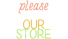 please visit our Store